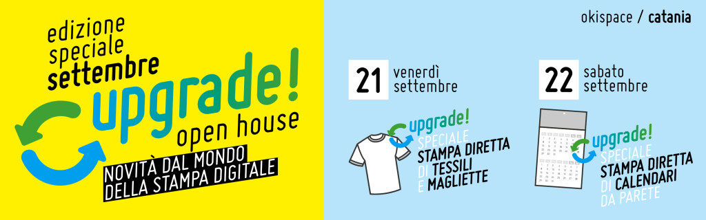 Upgrade open house – 21/ 22 Settembre